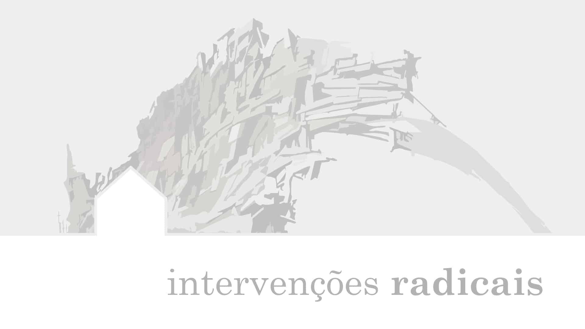 Intervencoes Radicais